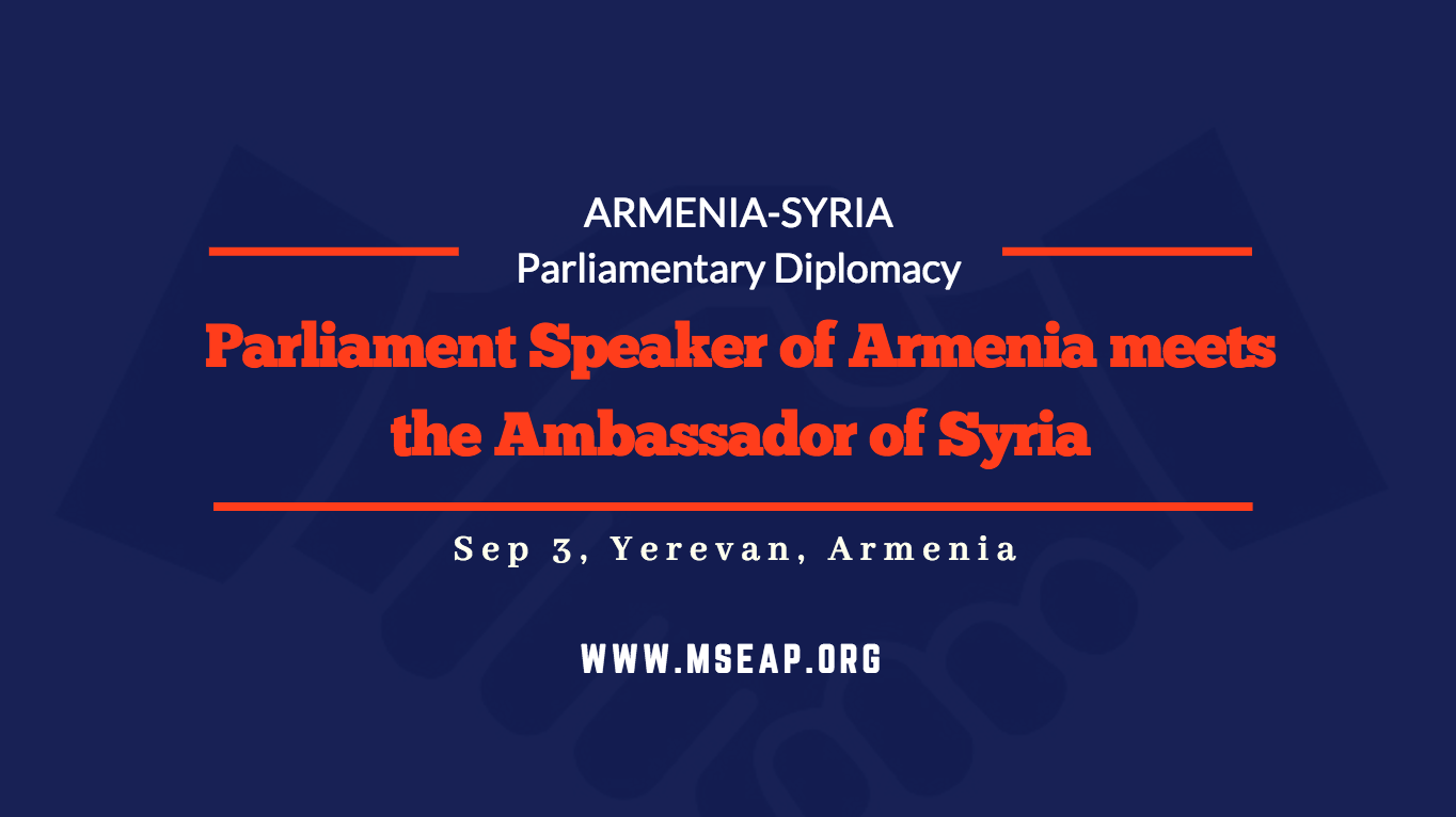 Armenian President of National Assembly meets the Syrian Ambassador