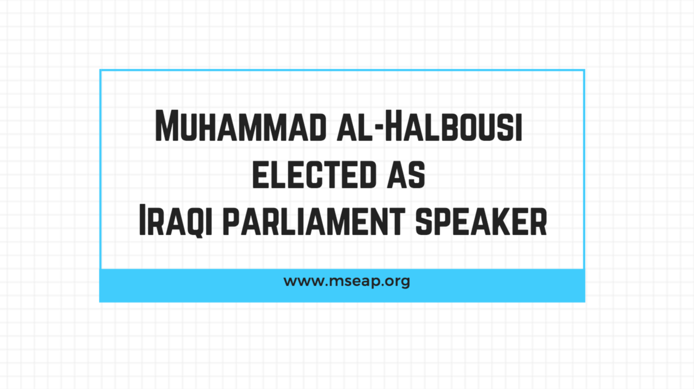 Iraq elects Pro-Iran Sunni Halbousi as the Parliament Speaker