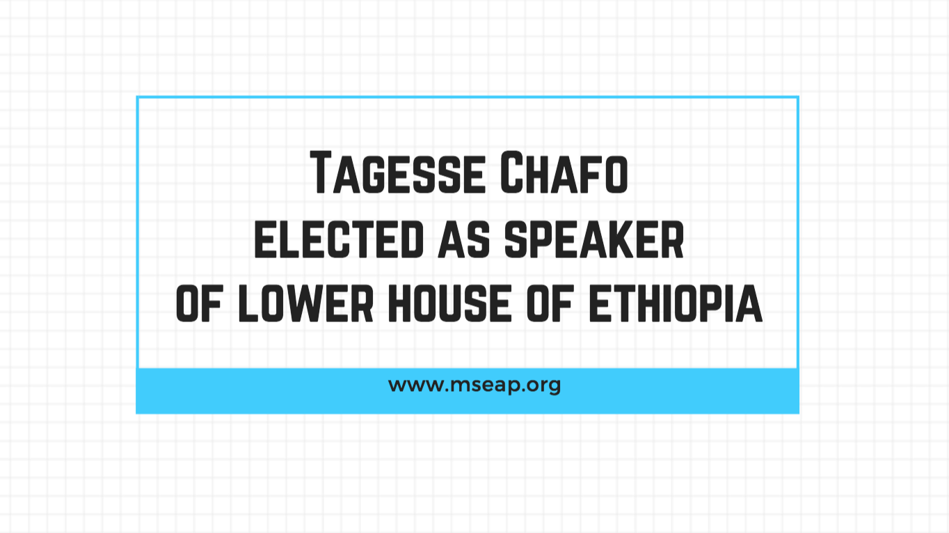Tagesse Chafo elected as the new speaker of the House of Ethiopia