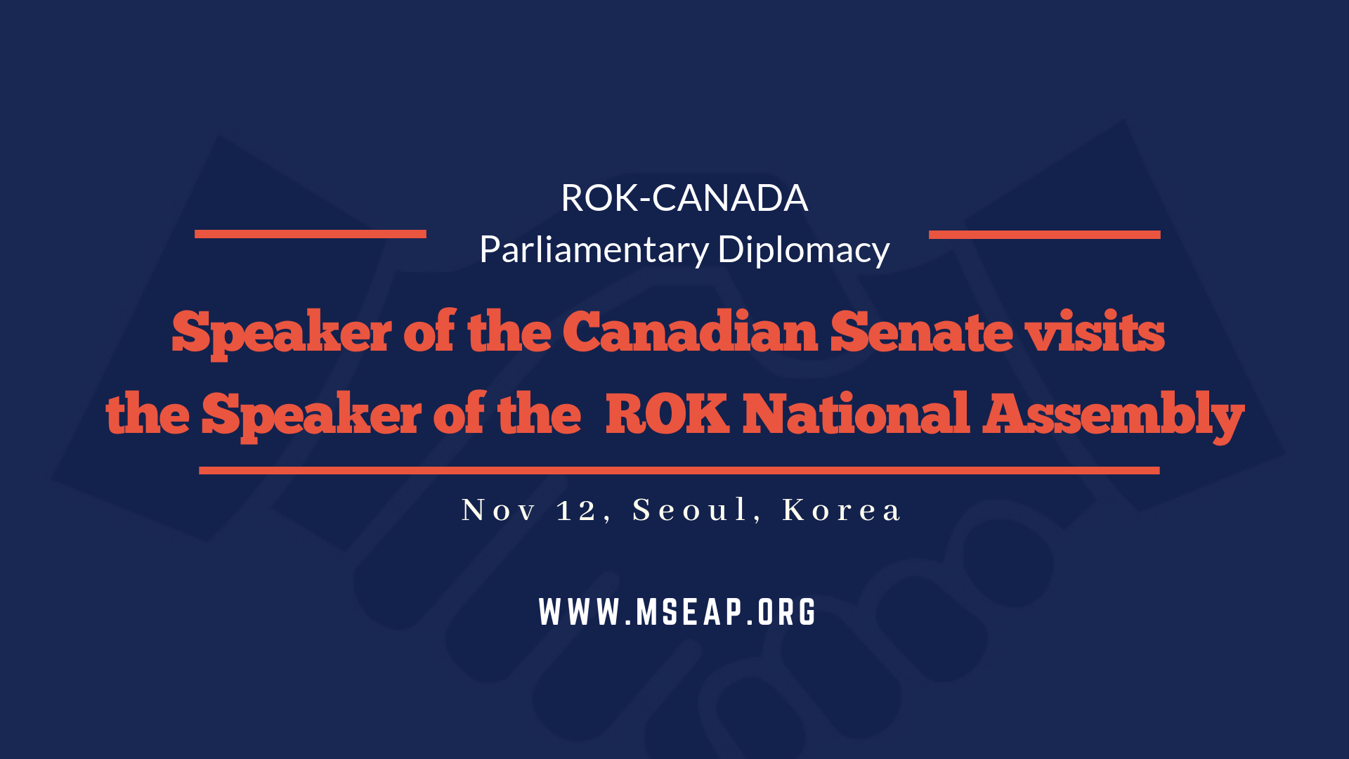 Speaker of the Canadian Senate meets the Speaker of the ROK National Assembly